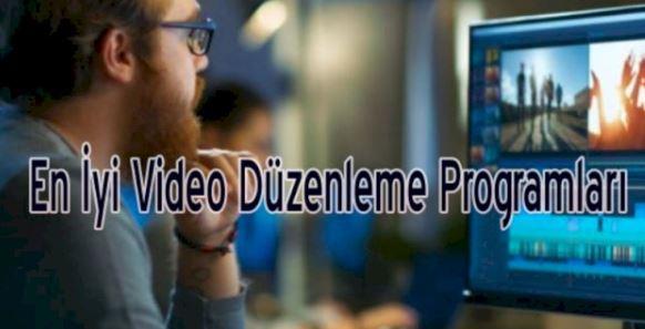 En İyi Video Düzenleme Programları